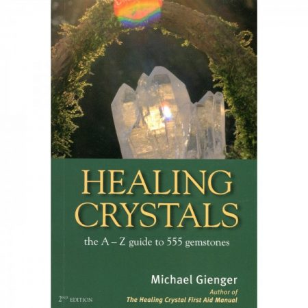 Healing Crystals- The A-Z Guide (2nd Edition) by Michael Gienger