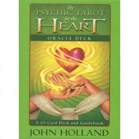 The Psychic Tarot For The Heart By John Holland