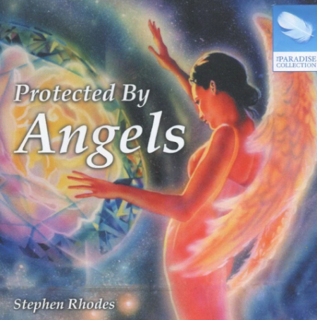 Protected By Angels - Stephen Rodes