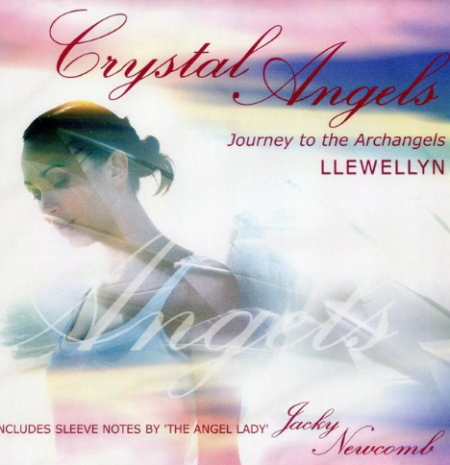 Crystal Angels: Journey To The Archangels - Llewellyn